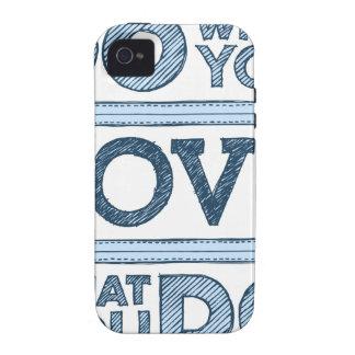 Haga lo que usted ama y ame lo que usted lo hace Case-Mate iPhone 4 funda