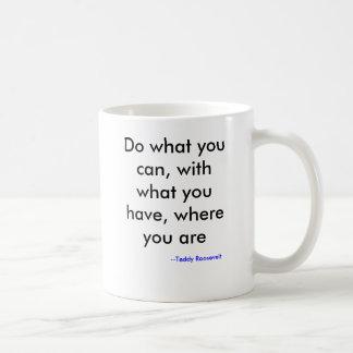 Haga lo que usted puede, con lo que usted tiene, d tazas