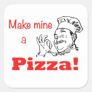 ¡Haga los míos una pizza! Pegatina Cuadrada