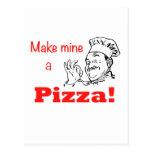 ¡Haga los míos una pizza! Postal