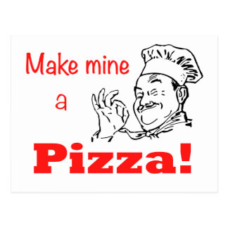 ¡Haga los míos una pizza! Tarjeta Postal