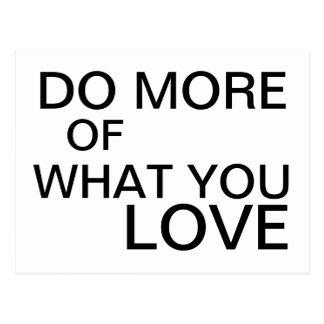 Haga más de lo que usted ama - postal de