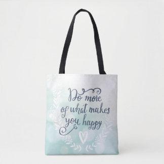 Haga más de qué le hace feliz bolsa de tela