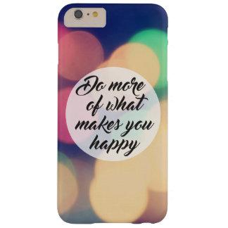 Haga más de qué le hace feliz funda de iPhone 6 plus barely there