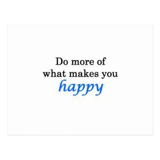 Haga más de qué le hace feliz postales