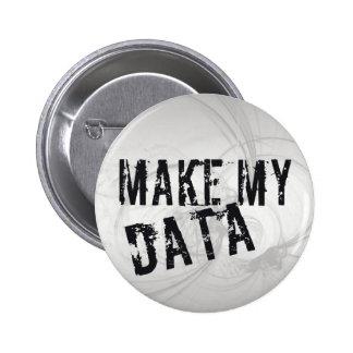 Haga mis datos pin redondo de 2 pulgadas