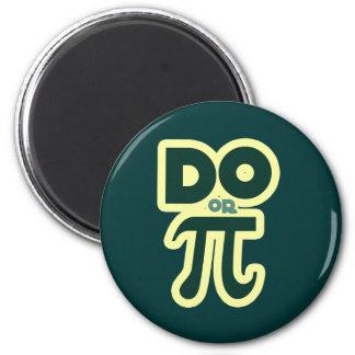 Haga o pi para el día del pi imán redondo 5 cm