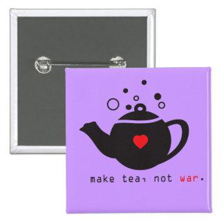 haga que el té no guerrea - botón pins