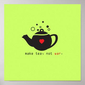 haga que el té no guerrea impresión el personaliz poster