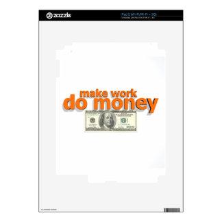 Haga que el trabajo hace el dinero iPad 2 skins