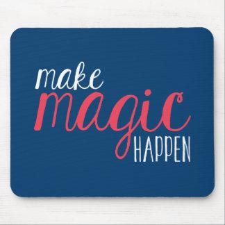 Haga que la magia sucede tipografía Mousepad