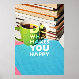 Haga qué le hace feliz, café, los libros, y papel impresiones