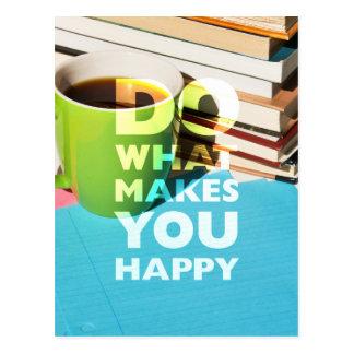 Haga qué le hace feliz, café, los libros, y papel tarjeta postal