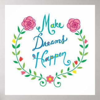 Haga que los sueños suceden póster