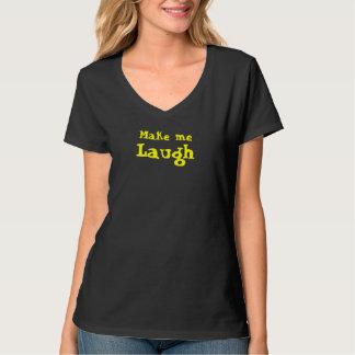Haga que ríe playera