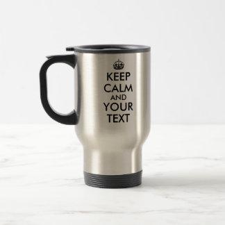 Haga que su texto guarda calma y la plantilla de taza de viaje de acero inoxidable