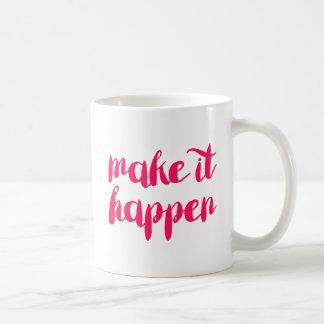 Haga que sucede taza de café