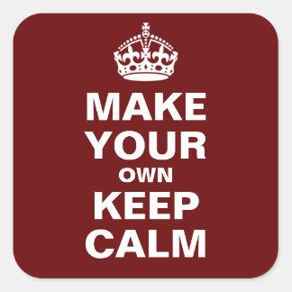 Haga que sus los propios guardan calma y continúan calcomanía cuadrada