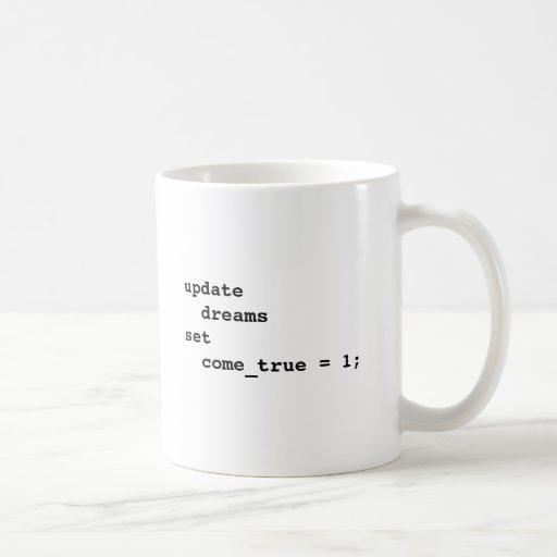 Haga que todos sus sueños vienen verdad taza básica blanca
