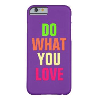 Haga qué usted aman, caja púrpura del iPhone 6 del Funda De iPhone 6 Barely There