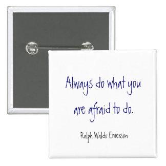 Haga siempre cuál usted tiene miedo de hacer. , Ra Pin Cuadrado