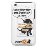 Haga su muy poseen la cubierta de Dogietalk iPod iPod Case-Mate Protector