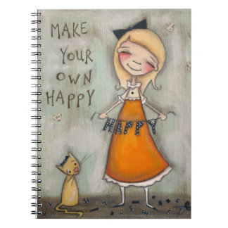 Haga su propio feliz - cuaderno