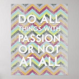 Haga todas las cosas con la pasión o en absoluto impresiones