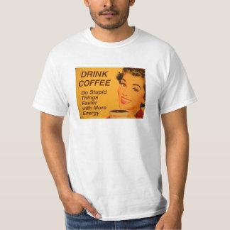 Haga un café más rápido de las cosas estúpidas camisas