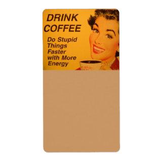 Haga un café más rápido de las cosas estúpidas etiqueta de envío
