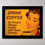 Haga un café más rápido de las cosas estúpidas poster