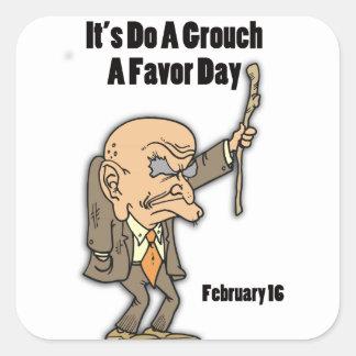 Haga un Grouch favor día al 16 de febrero Pegatina Cuadrada