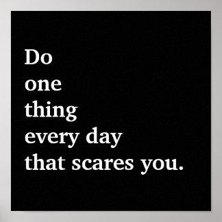 Haga una cosa cada día que los sustos usted póster