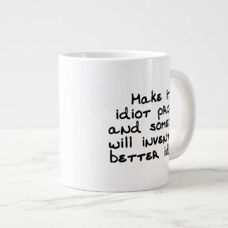 Hágale la prueba del idiota y alguien inventará… taza grande