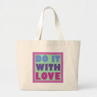 Hágalo con amor bolsa de tela grande