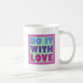 Hágalo con amor taza de café