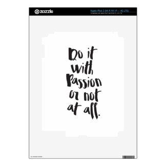 """""""Hágalo con la pasión o en absoluto"""" cita Pegatina Skin Para iPad 3"""
