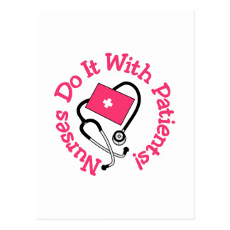 ¡Hágalo con los pacientes! Tarjetas Postales