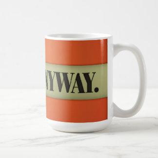 Hágalo de todos modos taza de café
