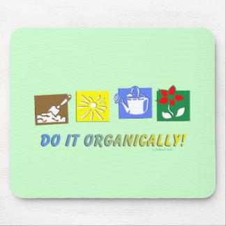Hágalo orgánico alfombrillas de raton