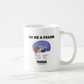 Hágame que un favor piensa (el humor de la taza
