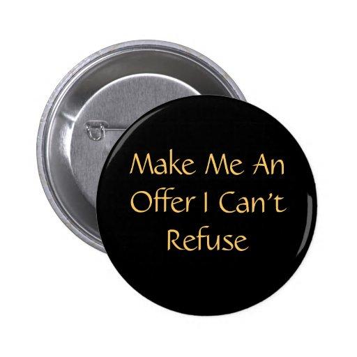 Hágame una oferta que no puedo rechazar el botón pin