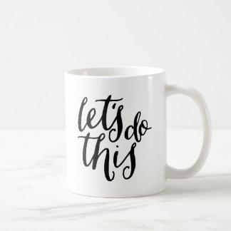Hagamos esto taza de café