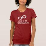 Hagamos la ingeniería (el diseño blanco) camisetas