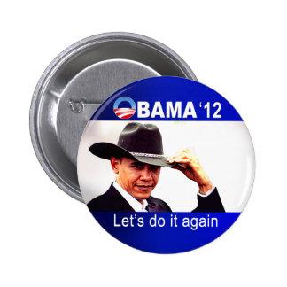 ¡Hagámoslo otra vez! Vaquero Barack Obama 2012 Pin Redondo De 2 Pulgadas