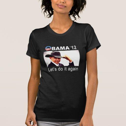 ¡Hagámoslo otra vez! Vaquero Barack Obama 2012 Camisetas