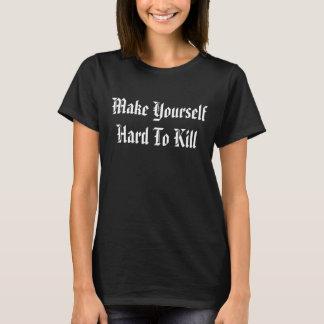 Hágase duro matar a la camiseta