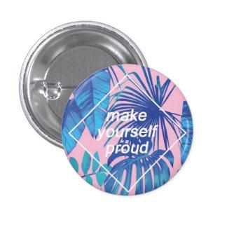Hágase el botón orgulloso pin redondo de 1 pulgada