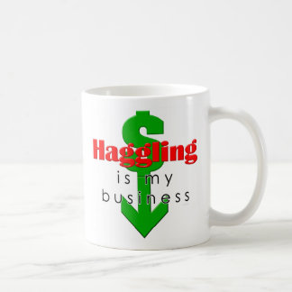 Haggling Is My Business DrinkGear Classic White Coffee Mug