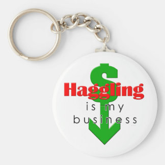 Haggling Is My Business Keychain